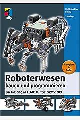 Roboterwesen bauen und programmieren: Ein Einstieg in LEGO® MINDSTORMS® NXT (mitp Professional) (German Edition) Kindle Edition