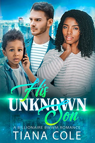 His Unknown Son: A BWWM Billionaire Romance ()