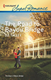 The Road to Bayou Bridge (The Boys of Bayou Bridge)