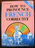 How to Pronounce French Correctly 9780844215181