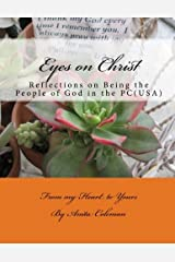 Eyes on Christ: Reflections on Being the People of God in the PC (USA) from My Heart to Yours by Anita Coleman (2014-08-29)