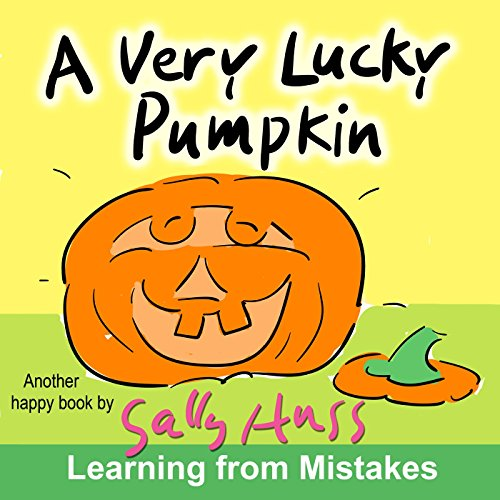 A Very Lucky Pumpkin (Rhyming Bedtime Story/Children's Picture Book About Learning from Mistakes)