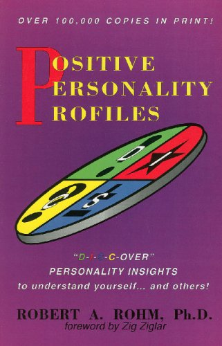 Positive Personality Profiles: D-I-S-C-over Personality Insights to Understand Yourself and Others! Paperback – September 1, 2005