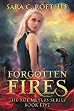 Forgotten Fires (Xoe Meyers Young Adult Fantasy/Horror Series Book 5)