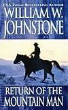 Return of the Mountain Man, William W. Johnstone, 078601296X