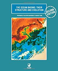 The Ocean Basins: Their Structure and Evolution (Open University Oceanography)