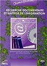 Recherche documentaire et maîtrise de l'information par Groupe de réflexion des professeurs documentalistes