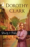 Beauty for Ashes, Dorothy Clark, 037347069X