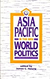 img - for Asia Pacific in the New World Politics book / textbook / text book