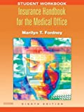 Student Workbook to Accompany Insurance Handbook for the Medical Office, Fordney, Marilyn, 0721605184