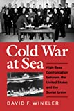 Cold War at Sea, David F. Winkler, 1557509557