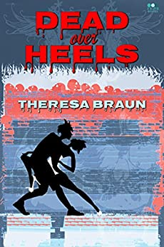 Dead over Heels by [Braun, Theresa]