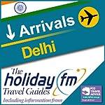 Delhi: Holiday FM Travel Guides |  Holiday FM