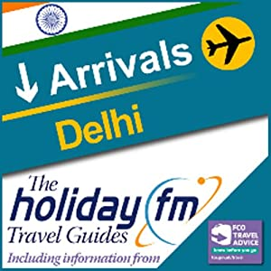 Delhi: Holiday FM Travel Guides Audiobook