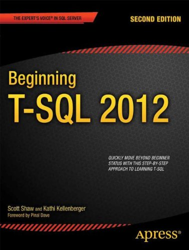 [PDF] Beginning T-SQL 2012, 2nd Edition Free Download | Publisher : Apress | Category : Computers & Internet | ISBN 10 : 143023704X | ISBN 13 : 9781430237044