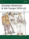 German Mountain and Ski Troops 1939-45, Gordon Williamson, 1855325721