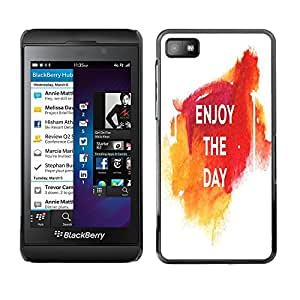 Dragon Case - FOR Blackberry Z10 - enjoy the day - Caja protectora de pl??stico duro de la cubierta Dise?¡Ào Slim Fit