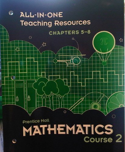All-in-one Teaching Resources, Chapters 5-8, Prentice Hall mathematics Course 2 (Prentice Hall Mathematics, Course 2)