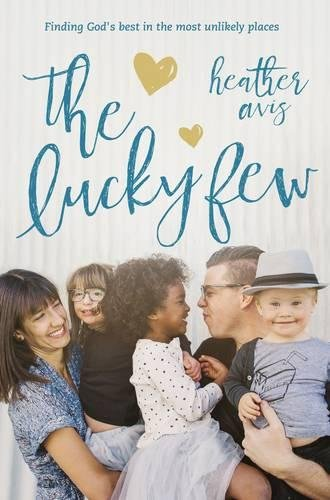 The Lucky Few: Finding God's Best in the Most Unlikely - York New Macys Store