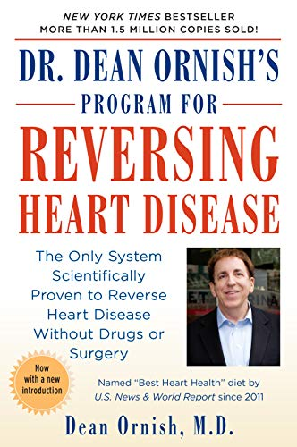 Dr. Dean Ornish's Program for Reversing Heart Disease: The Only System Scientifically Proven to Reverse Heart Disease Without Drugs or Surgery by Ornish, Dean