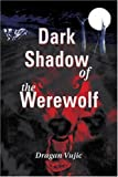 img - for Dark Shadow of the Werewolf book / textbook / text book