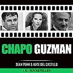 Chapo Guzman, Sean Penn and Kate del Castillo: J.D. Rockefeller's Book Club | J.D. Rockefeller