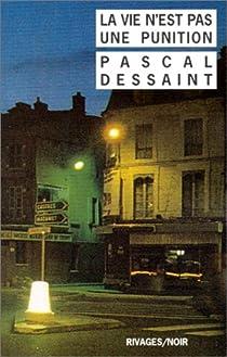 La vie n'est pas une punition par Dessaint