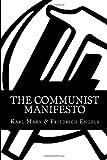 The Communist Manifesto, Karl Marx and Friedrich Engels, 1499535791