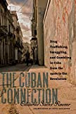 A comprehensive history of crime and corruption in Cuba, The Cuban Connection challenges the common view that widespread poverty and geographic proximity to the United States were the prime reasons for soaring rates of drug trafficking, smuggling, ga...
