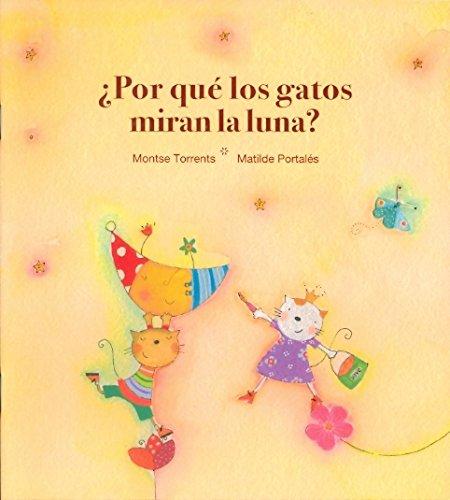 Porque Los Gatos Miran La Luna?/why Do the Cats Look at the Moon (El Triciclo) (Spanish Edition) (Spanish) Paperback – May 30, 2005