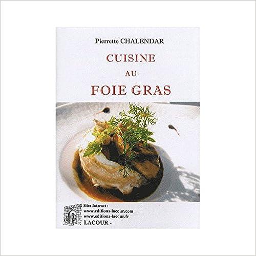 En ligne téléchargement Cuisine du foie gras epub, pdf