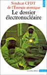 Le Dossierélectronucléaire par C.F.D.T. Confédération française démocratique du travail