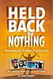 Held Back by Nothing, John Hendry, 0982201575