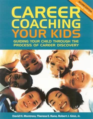 Career Coaching Your Kids: Guiding Your Child Through the Process of Career Discovery