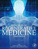 Principles of Regenerative Medicine, Third Edition