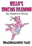 img - for Bella's Dancing Dilemma: Dragonasaurus Tales book / textbook / text book