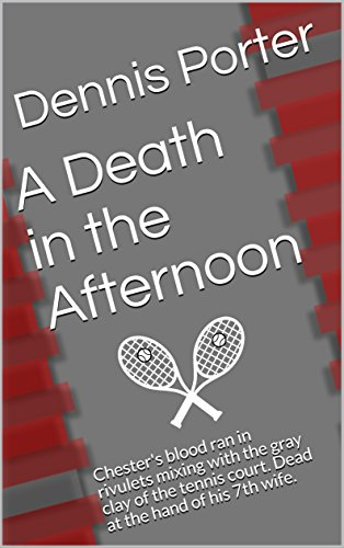 A Death in the Afternoon: Chester