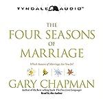 The Four Seasons of Marriage | Gary Chapman
