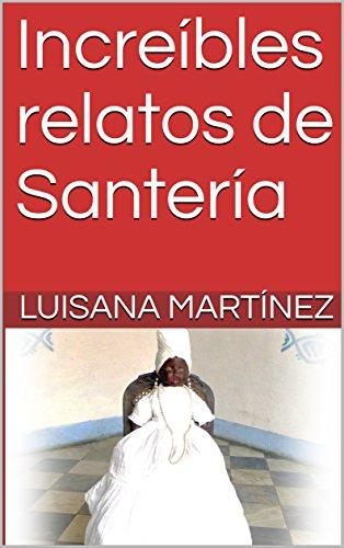 Amazon.com: Increíbles relatos de Santería (Spanish Edition ...