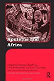 Apuleius and Africa (Routledge Monographs in Classical Studies)