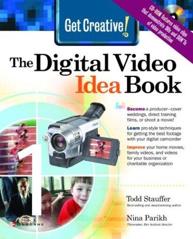 Read Online Get Creative! The Digital Video Idea Book PDF