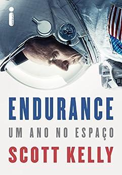 Endurance: um ano no espaço por [Kelly, Scott]