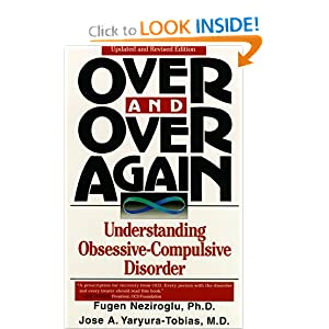 Over and Over Again: Understanding Obsessive-Compulsive Disorder Fugen Neziroglu and Jose A. Yaryura-Tobias