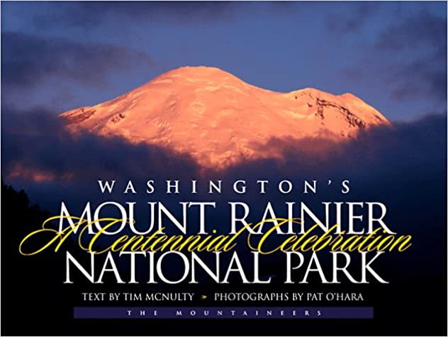 Book Washington's Mount Rainier National Park: A Centennial Celebration