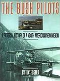 The Bush Pilots, Tony Foster, 0595144837