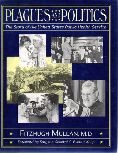 Plagues and Politics: The Story of the United States Public Health Service