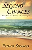 img - for Second Chances: From Truck Stop Waitress to Psychotherapist book / textbook / text book