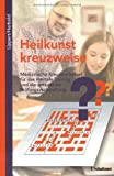 img - for Heilkunst kreuzweise. book / textbook / text book