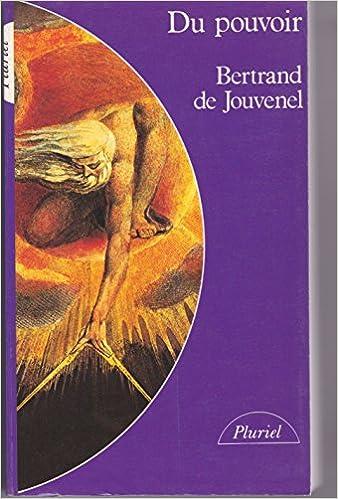 Du pouvoir : histoire naturelle de sa croissance - Bertrand de Jouvenel