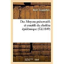 Des Moyens préservatifs et curatifs du choléra épidémique: Société des sciences médicales de la Moselle, le 3 avril 1849